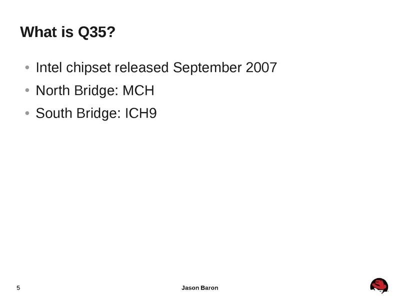 A New Chipset For Qemu - Intel's Q35 Jason Baron