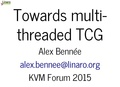02x02-Alex Benee-Towards Multithreaded TCG.pdf