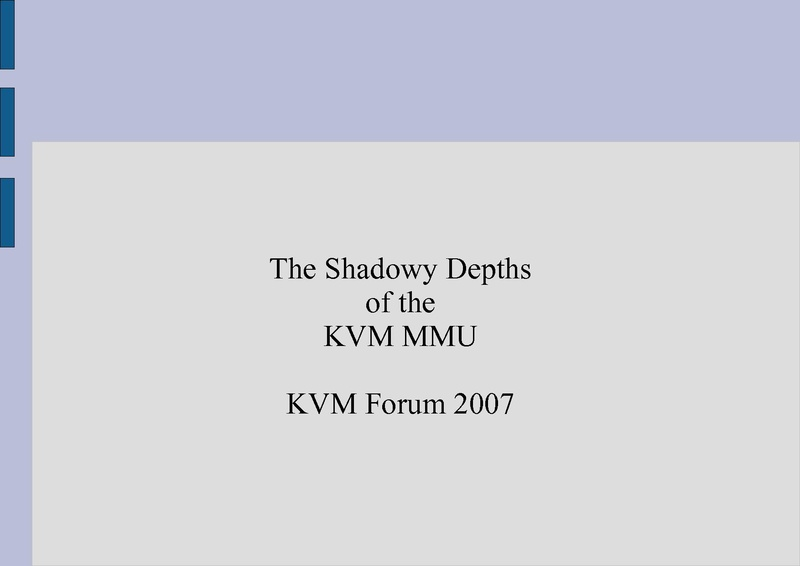 File:KvmForum2007$shadowy-depths-of-the-kvm-mmu.pdf